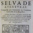 Libros antiguos: SELVA DE AVENTURAS... VA REPARTIDA EN SIETE LIBROS, LOS QUALES TRATAN DE UNOS ESTREMADOS AMORES QUE. Lote 109024163