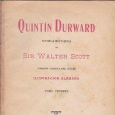 Libros antiguos: QUINTÍN DURWARD - SIR WALTER SCOTT - VOL. I - EDITORIAL MAUCCI 1910. Lote 109487543
