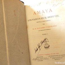Libros antiguos: AMAYA O LOS VASCOS EN EL SIGLO VIII. POR VILLOSLADA. COMPLETO. MADRID 1879. Lote 109894983