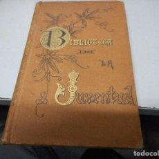 Libros antiguos: LIBRO 1893 BONITA ENCUADERNACION BIBLIOTECA DELA JUVENTUD EL HOGAR DEL CURA PARROCO. Lote 110045847