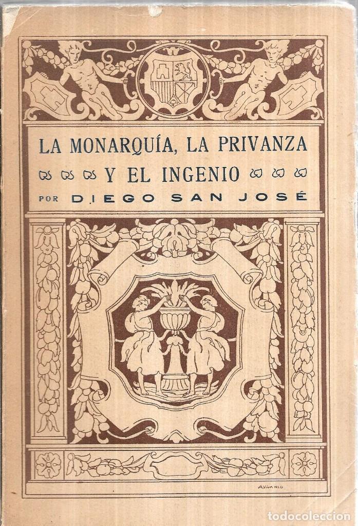 LA MONARQUIA, LA PRIVANZA Y EL INGENIO. DIEGO SAN JOSE. EDITORIAL- AMERICA. 1922. (Libros antiguos (hasta 1936), raros y curiosos - Literatura - Narrativa - Novela Histórica)