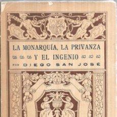Libros antiguos: LA MONARQUIA, LA PRIVANZA Y EL INGENIO. DIEGO SAN JOSE. EDITORIAL- AMERICA. 1922.. Lote 110199759
