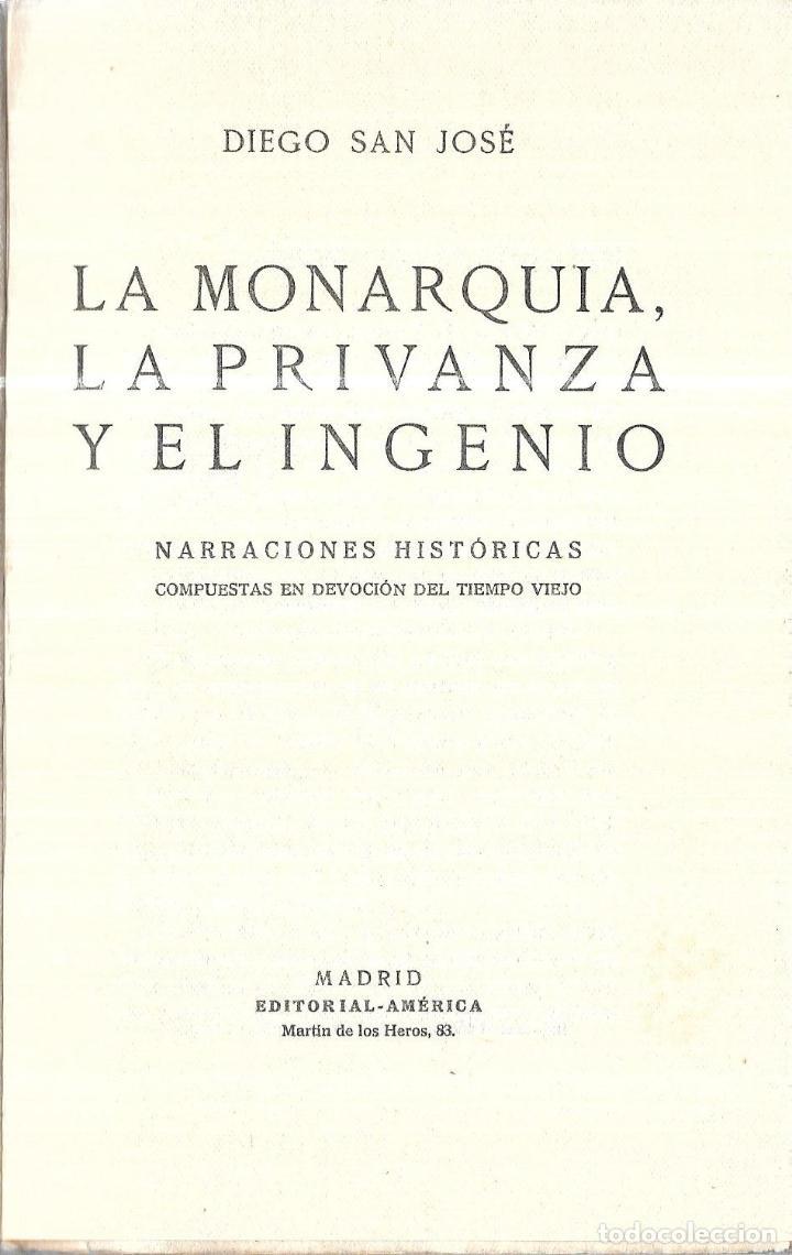 Libros antiguos: LA MONARQUIA, LA PRIVANZA Y EL INGENIO. DIEGO SAN JOSE. EDITORIAL- AMERICA. 1922. - Foto 2 - 192858240
