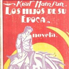 Libros antiguos: LOS HIJOS DE SU EPOCA, KNUR HAMSUN. PUBLICACIONES MUNDIAL, BARCELONA. SIN DATAR.. Lote 110440419
