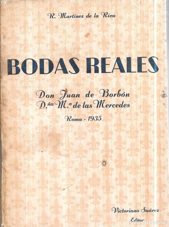 BODAS REALES. D. JUAN DE BORBON Y Dª Mª DE LAS MERCEDES. 1935. LIBRERIA GENERAL DE VICTORIANO SUAREZ (Libros antiguos (hasta 1936), raros y curiosos - Literatura - Narrativa - Novela Histórica)