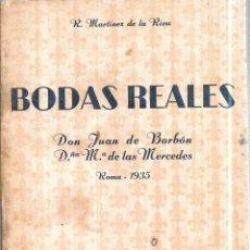 Libros antiguos: BODAS REALES. D. JUAN DE BORBON Y Dª Mª DE LAS MERCEDES. 1935. LIBRERIA GENERAL DE VICTORIANO SUAREZ. Lote 110532131