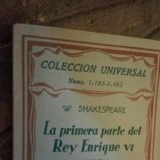 Libros antiguos: LA PRIMERA PARTE DEL REY ENRIQUE VI / W. SHAKESPEARE / COLECCIÓN UNIVERSAL / ESPASA CALPE 1929. Lote 110537239