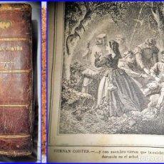 Libros antiguos: AÑO 1869: HERNÁN CORTÉS. LIBRO DE 1300 PÁGINAS DEL SIGLO XIX.. Lote 112571242