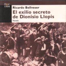 Libros antiguos: EL EXILIO SECRETO DE DIONISIO LLOPIS - RICARDO BELLVESER / MUNDI-3061 , BUEN ESTADO. Lote 110953015