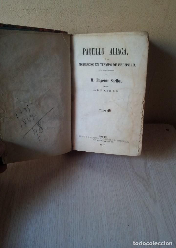 Libros antiguos: M. EUGENIO SCRIBE - PAQUILLO ALIAGA, O LOS MORISCOS EN TIEMPO DE FELIPE III - TOMO II Y III - 1846 - Foto 2 - 111052511