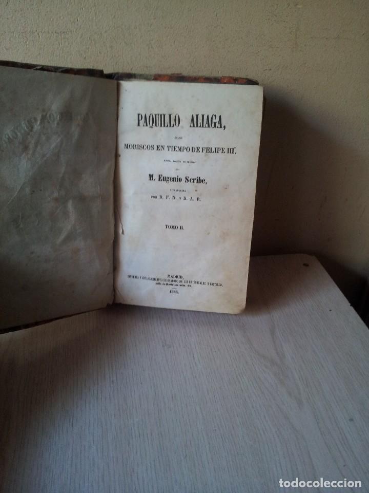 Libros antiguos: M. EUGENIO SCRIBE - PAQUILLO ALIAGA, O LOS MORISCOS EN TIEMPO DE FELIPE III - TOMO II Y III - 1846 - Foto 8 - 111052511