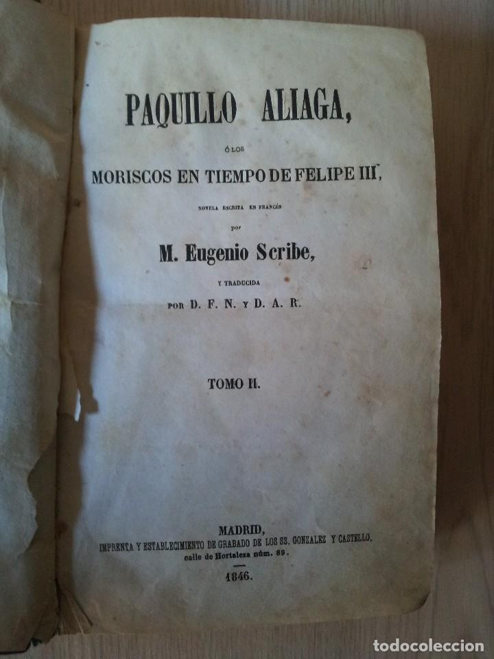 Libros antiguos: M. EUGENIO SCRIBE - PAQUILLO ALIAGA, O LOS MORISCOS EN TIEMPO DE FELIPE III - TOMO II Y III - 1846 - Foto 9 - 111052511