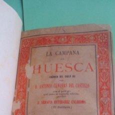 Libros antiguos: 1886 - LA CAMPANA DE HUESCA - CRÓNICA DEL SIGLO XII - DON ANTONIO CANOVAS DEL CASTILLO. Lote 113010415
