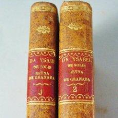 Libros antiguos: DOÑA ISABEL DE SOLIS REINA DE GRANADA. FRANCISCO MARTÍNEZ DE LA ROSA. MADRID. 1837. DOS TOMOS.. Lote 113049611
