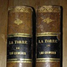 Libros antiguos: 1881 LA TORRE DE LOS CRÍMENES O EL SUPLICIO DE UNA REINA. NOVELA HISTÓRICA. DON RAMÓN R. LUNA. Lote 114403339
