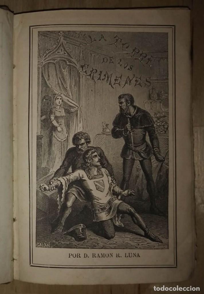 Libros antiguos: 1881 La torre de los crímenes o el suplicio de una reina. Novela histórica. Don Ramón R. Luna - Foto 2 - 114403339