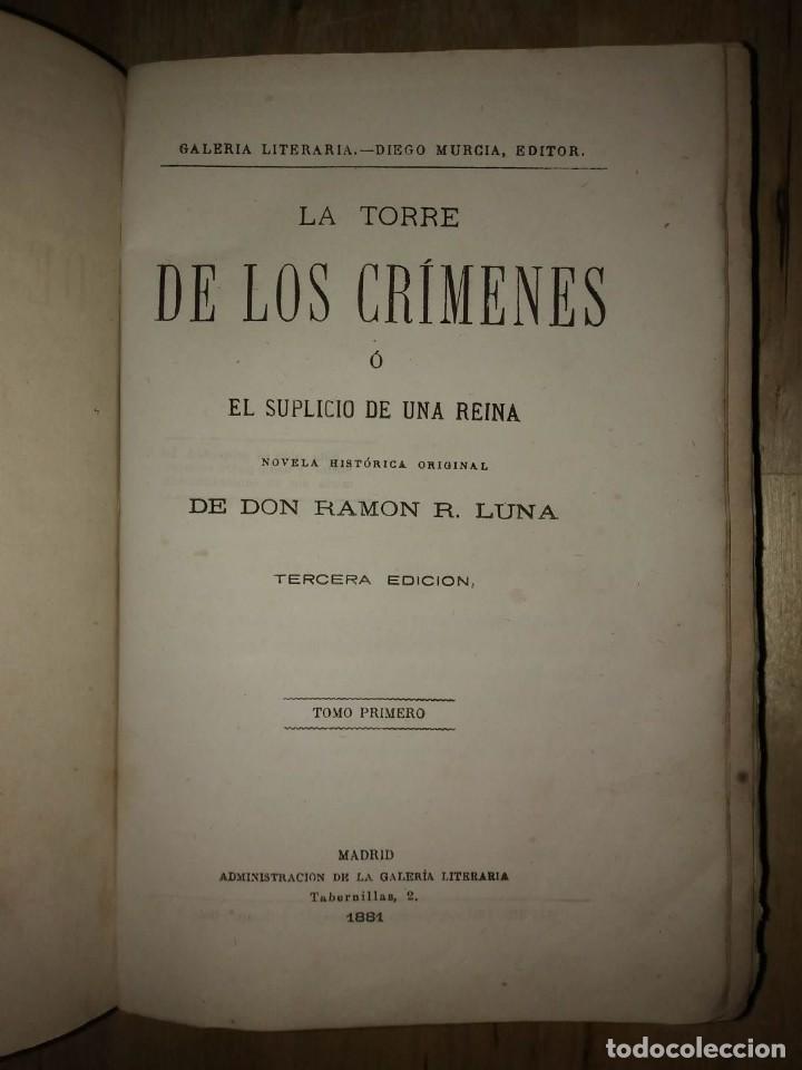 Libros antiguos: 1881 La torre de los crímenes o el suplicio de una reina. Novela histórica. Don Ramón R. Luna - Foto 3 - 114403339