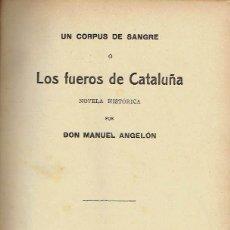 Alte Bücher - Un Corpus de Sangre o Los Fueros de Catalunya. Manuel Angelón. - 114505127