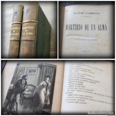Libros antiguos: MARTIRIO DE UN ALMA (1880-1881) 2 TOMOS: OBRA COMPLETA, CON TODOS LOS GRABADOS - ÁLVARO CARRILLO. Lote 114766775