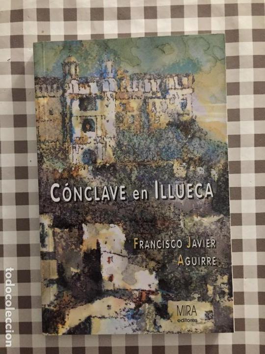 CONCLAVE EN ILLUECA, FRANCISCO JAVIER AGUIRRE (Libros antiguos (hasta 1936), raros y curiosos - Literatura - Narrativa - Novela Histórica)