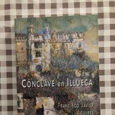Libros antiguos: CONCLAVE EN ILLUECA, FRANCISCO JAVIER AGUIRRE. Lote 114846899
