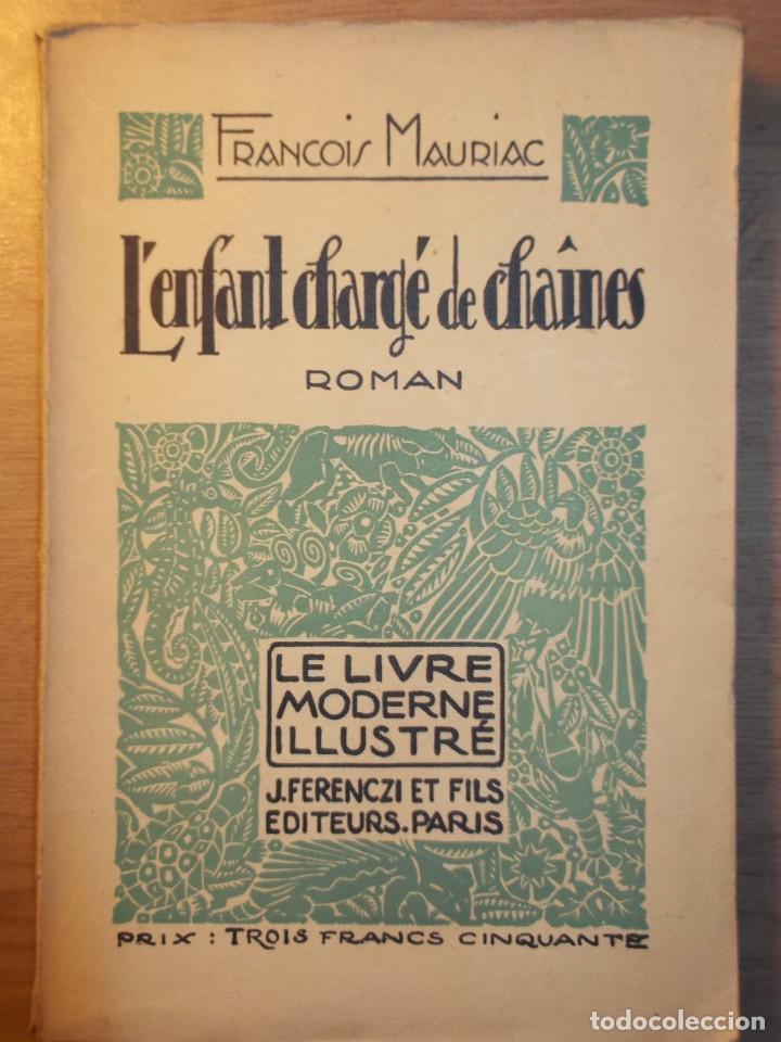 L Enfant Cahrge De Chaines Francois Mauriac Roman Le Livre Moderne Ilustre Ano 1929