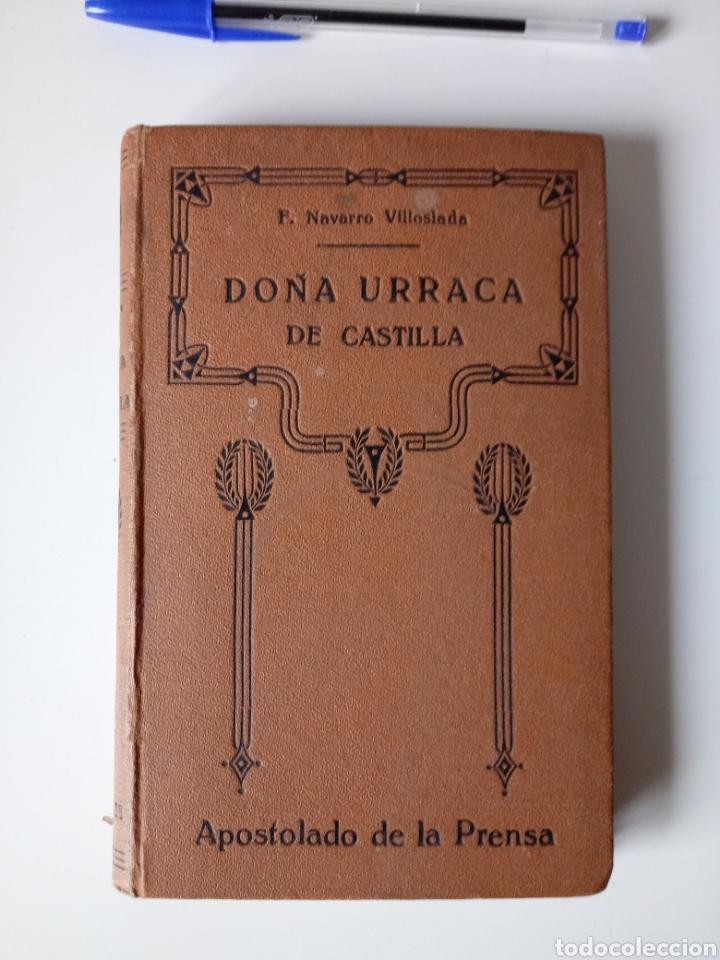 DOÑA URRACA DE CASTILLA. MEMORIA TRES CANÓNIGOS. NAVARRO VILLOSLADA. TOMO II MADRID 1928 (Libros antiguos (hasta 1936), raros y curiosos - Literatura - Narrativa - Novela Histórica)