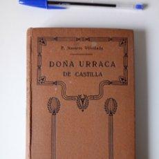 Libros antiguos: DOÑA URRACA DE CASTILLA. MEMORIA TRES CANÓNIGOS. NAVARRO VILLOSLADA. TOMO II MADRID 1928. Lote 115477135
