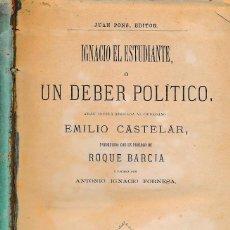Libros antiguos: IGNACIO EL ESTUDIANTE O UN DEBER POLITICO - 2 TOMOS EN UN VOLUMEN - ANTONIO I. FORNESA. Lote 116136743