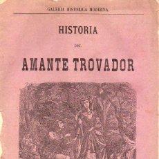 Libros antiguos: HISTORIA DEL AMANTE TROVADOR DON MANRIQUE Y DOÑA LEONOR DE SESE (LLORENS, BARCELONA, S. F. ). Lote 116229319