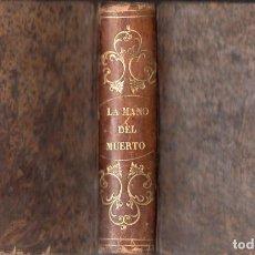 Libros antiguos: ALEJANDRO DUMAS : LA MANO DEL MUERTO (1867). Lote 116244739