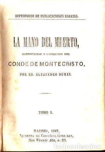 Libros antiguos: ALEJANDRO DUMAS : LA MANO DEL MUERTO (1867) - Foto 4 - 116244739