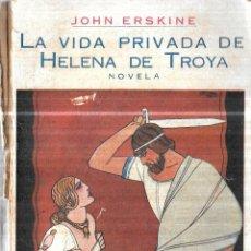 Libros antiguos: LA VIDA PRIVADA DE HELENA DE TROYA. JOHN ERSKINE. TRADUCCION CESAR FALCON. EDITORIAL COSMOPOLIS.. Lote 116524539