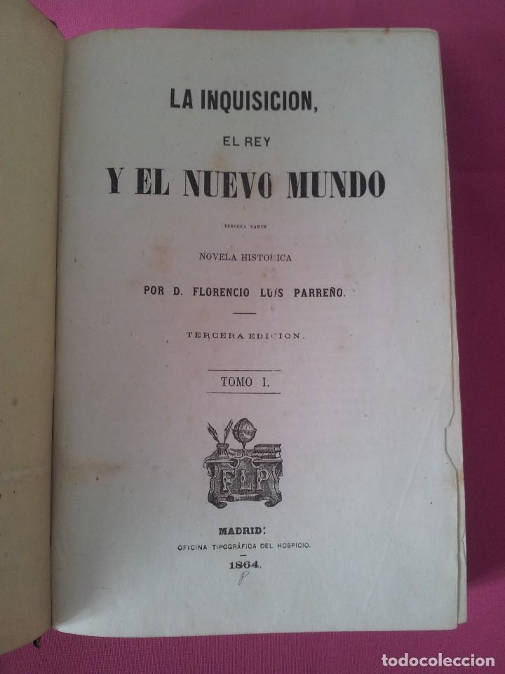 Libros antiguos: D. FLORENCIO LUIS PARREÑO - LA INQUISICION, EL REY Y EL NUEVO MUNDO - 2 TOMOS -1864/1865 - Foto 2 - 116867007