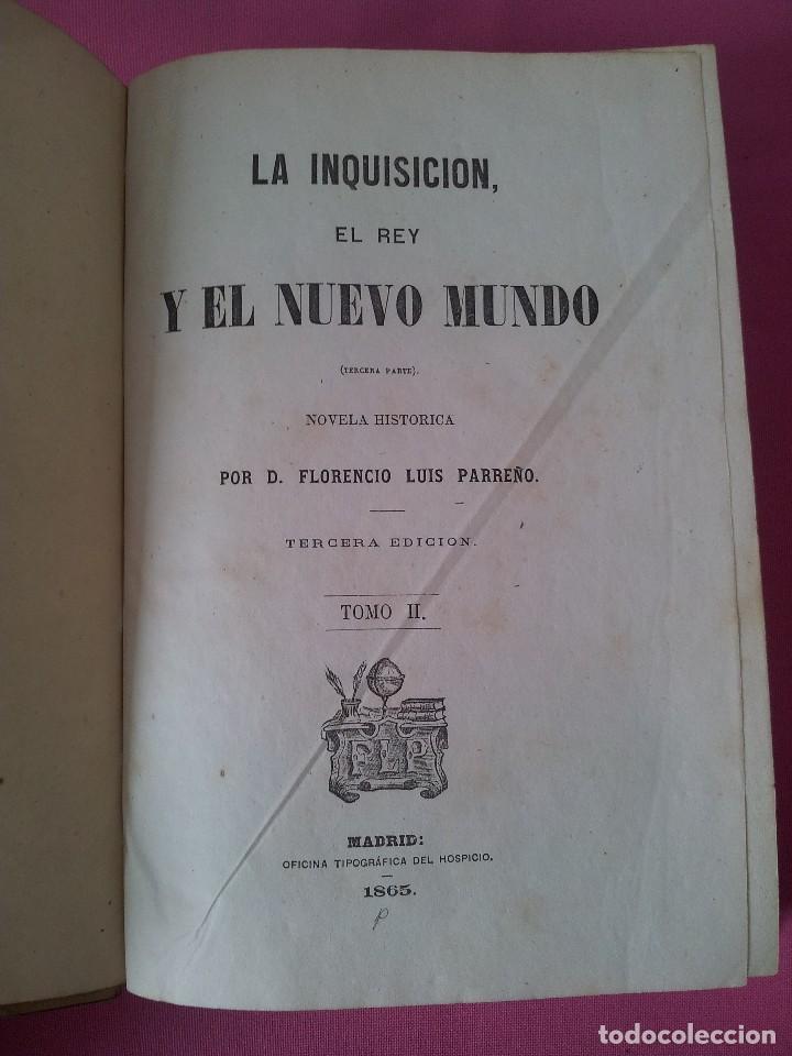 Libros antiguos: D. FLORENCIO LUIS PARREÑO - LA INQUISICION, EL REY Y EL NUEVO MUNDO - 2 TOMOS -1864/1865 - Foto 5 - 116867007