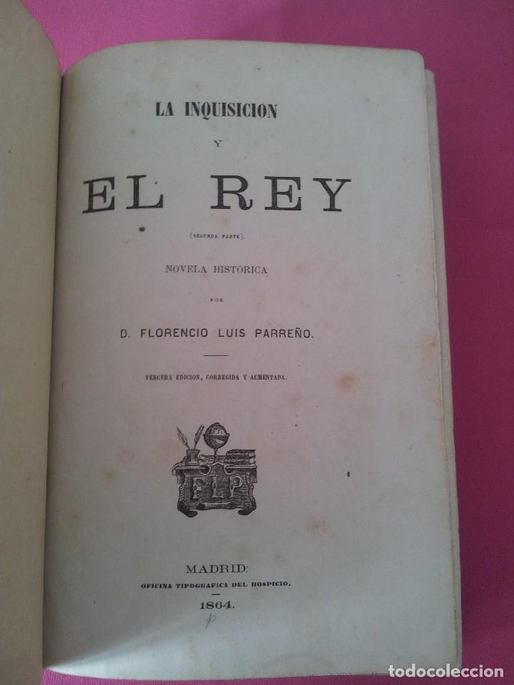 Libros antiguos: D. FLORENCIO LUIS PARREÑO - LA INQUISICIÓN Y EL REY (SEGUNDA PARTE) - 1864 - Foto 2 - 116867207