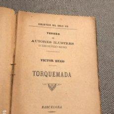 Libros antiguos: VICTOR HUGO - TORQUEMADA- BIBLIOTECA DEL SIGLO XIX. Lote 117698059