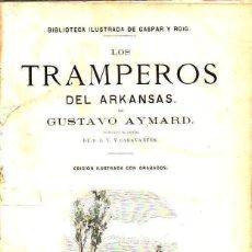 Libros antiguos: GUSTAVO AYMARD : LOS TRAMPEROS DEL ARKANSAS (GASPAR Y ROIG, MADRID, 1874) 5 TOMOS EN UN VOLUMEN. Lote 117982059