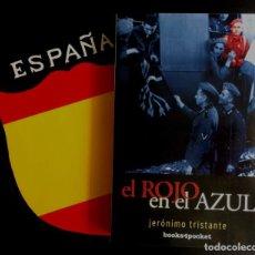 Libros antiguos: EL ROJO EN EL AZUL NOVELA SOBRE LA DIVISION AZUL DE JERÓNIMO TRISTANTE. Lote 189141642