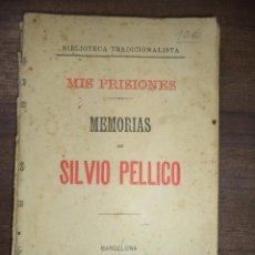 Libros antiguos: MIS PRISIONES. MEMORIAS DE SILVIO PELLICO. BIBLIOTECA TRADICIONALISTA. 1891.. Lote 118872499