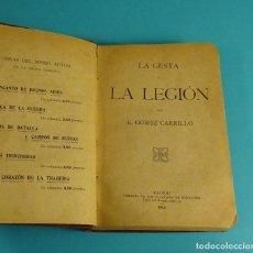 Libros antiguos: LA GESTA DE LA LEGIÓN POR E. GÓMEZ CARRILLO. LEGIÓN EXTRANJERA FRANCESA. Lote 118948055
