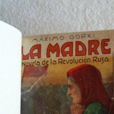 Libros antiguos: LA MADRE. MÁXIMO GORKI. NOVELA DE LA REVOLUCIÓN RUSA. TOMO II. EDITORIAL MAUCCI. BARCELONA.1925.. Lote 120505799