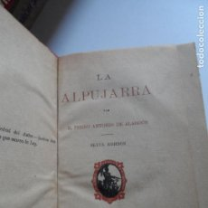 Libros antiguos: LA ALPUJARRA , PEDRO ANTONIO DE ALARCON 1919. Lote 120577979