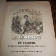 Libros antiguos: EL MONJE GRIS.CATALANES Y ARAGONESES EN ORIENTE.GENERAL NARCISO DE AMELLER. 1862.. Lote 120695111