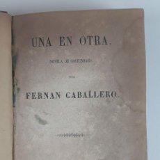 Libros antiguos: UNA EN OTRA. NOVELA DE COSTUMBRES. FERNAN CABALLERO. MADRID. 1856.. Lote 121011075