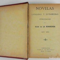 Libros antiguos: LA RENAIXENSA. NOVELAS CATALANAS Y EXTRANGERAS. BARCELONA. 1900.. Lote 121359843