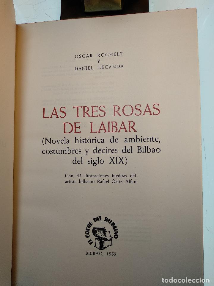 Libros antiguos: LAS TRES ROSAS DE LAIBAR - OSCAR ROCHELT Y DANIEL LECANDA - COLECC. EL COFRE BILBAINO - 1969 -BILBAO - Foto 4 - 122666587