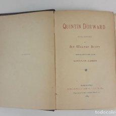 Libros antiguos: QUINTÍN DURWARD. NOVELA HISTÓRICA DE SIR WALTER SCOTT. BARCELONA. 1883.. Lote 122744307