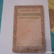 Libros antiguos: LA ARREPENTIDA MARIA MAGDALENA 1923 MARCELA VIOUX. Lote 122868615