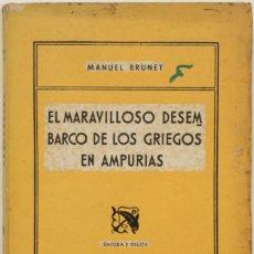 Libros antiguos: EL MARAVILLOSO DESEMBARCO DE LOS GRIEGOS EN AMPURIAS. EL AMPURDAN Y LOS AMPURDANESES. - BRUNET, MANU. Lote 123168248